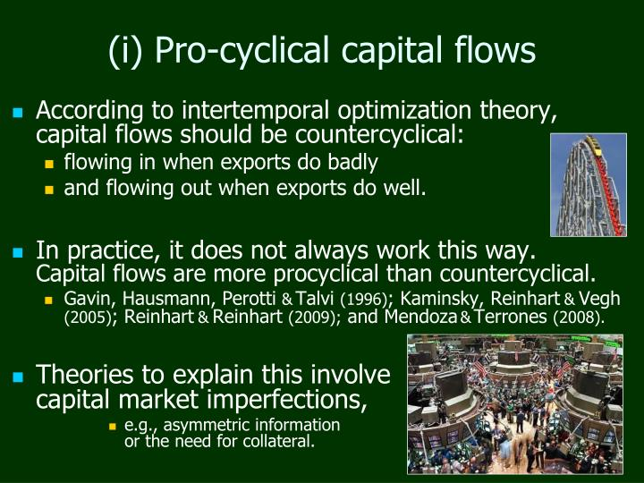 (i) Pro-cyclical capital flows