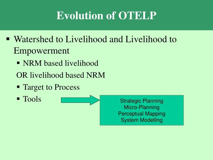 Evolution of OTELP