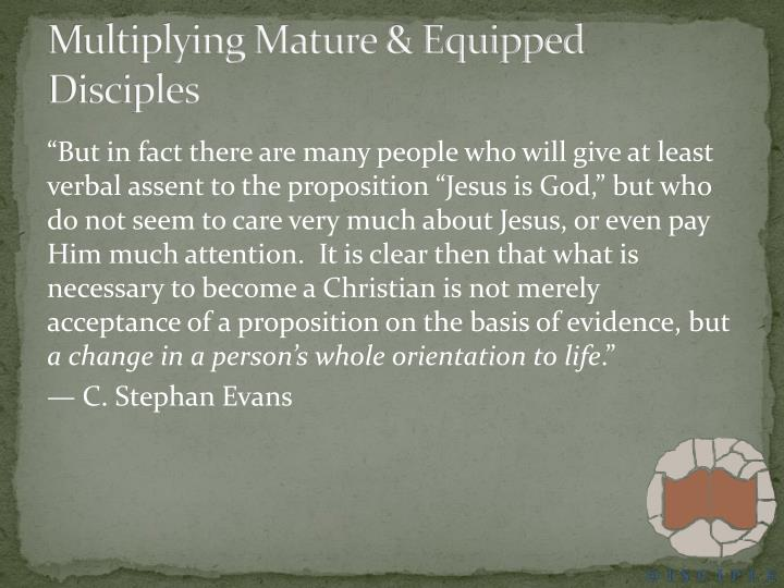 Multiplying Mature & Equipped Disciples