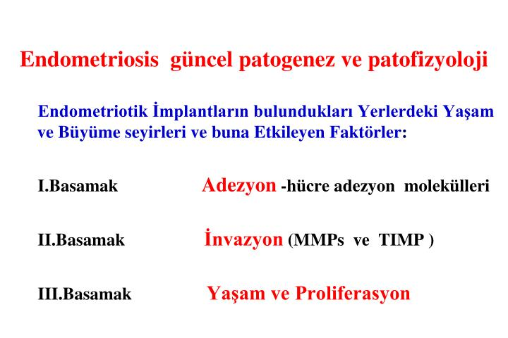 Endometriosis  güncel patogenez ve patofizyoloji