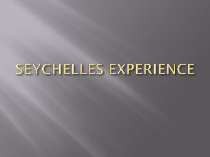 Seychelles experience