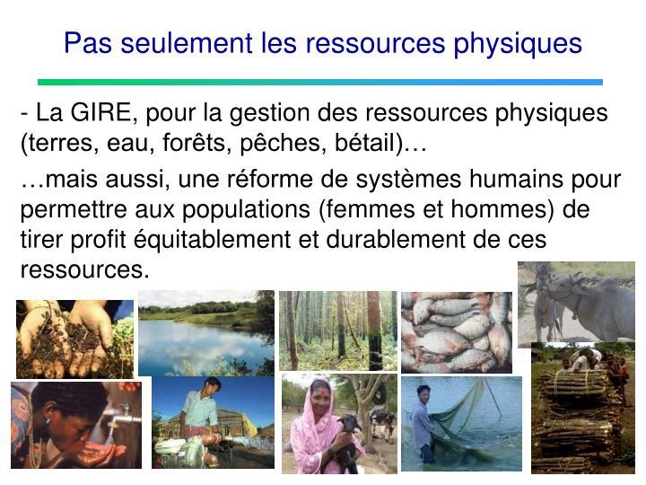 Pas seulement les ressources physiques