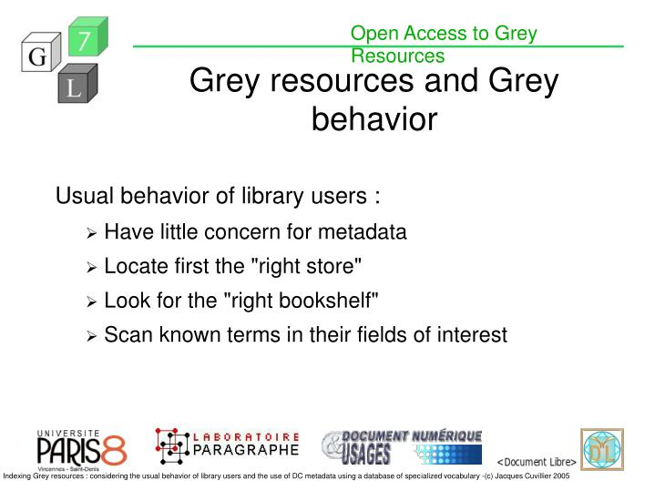 Grey resources and grey behavior
