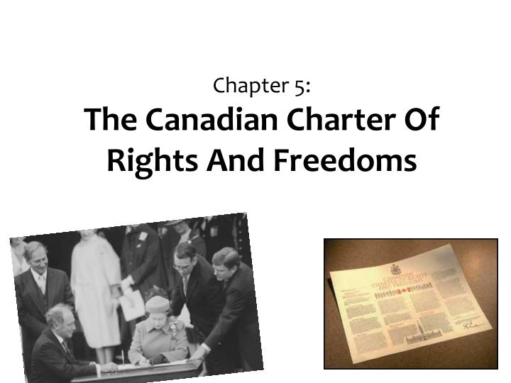 Chapter 5 the canadian charter of rights and freedoms