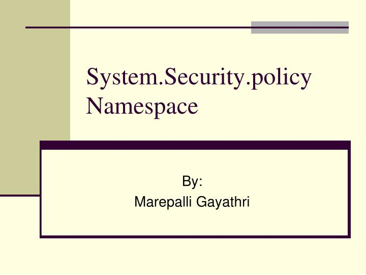 System security policy namespace