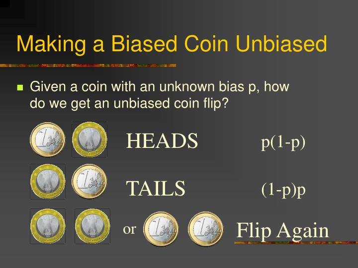 Making a Biased Coin Unbiased