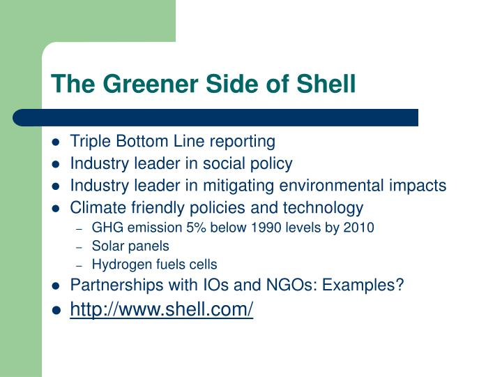 The Greener Side of Shell