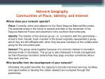network geography communities of place identity and interest