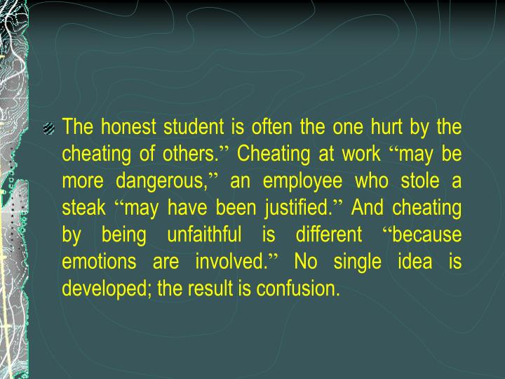 The honest student is often the one hurt by the cheating of others.