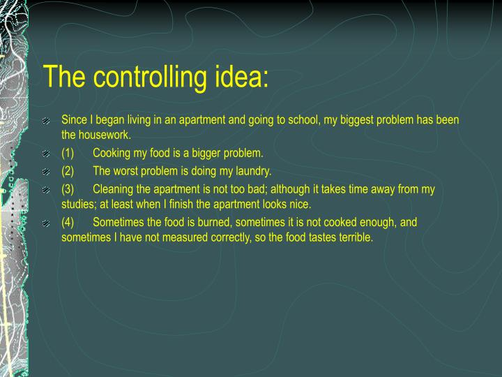 The controlling idea: