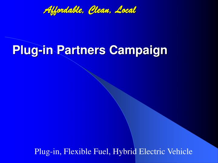 Affordable clean local plug in partners campaign