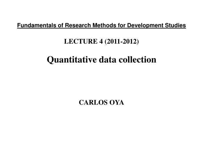 4200 lecture 4 quantitative research Journal articles pertaining to quantitative research methods as well as the relationship 12 associations, programmes and research units 4.