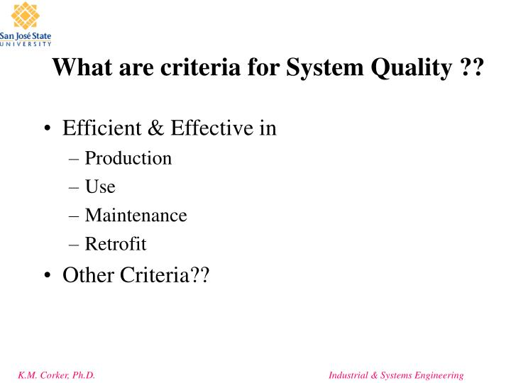 What are criteria for System Quality ??