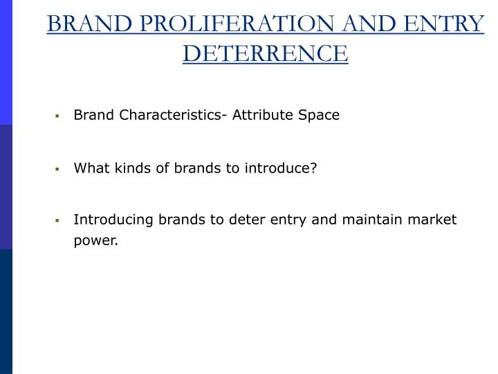 BRAND PROLIFERATION AND ENTRY DETERRENCE