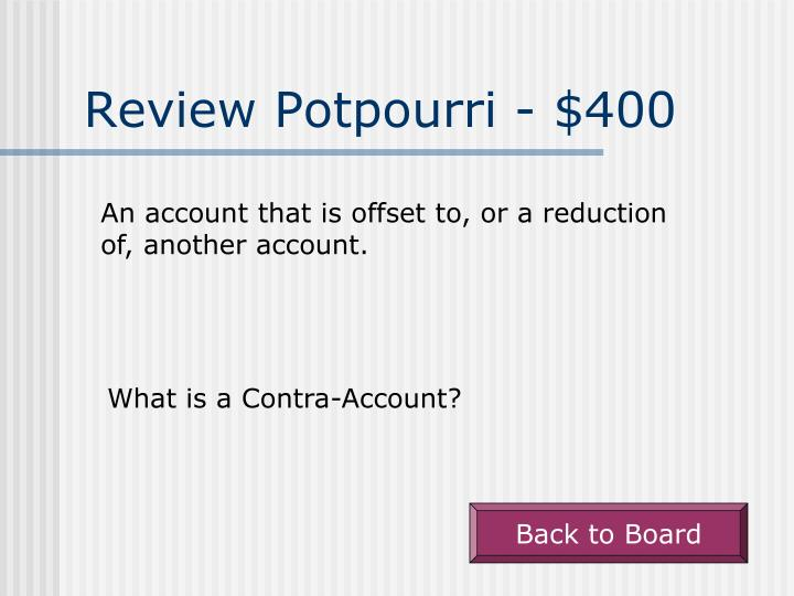 Review Potpourri - $400