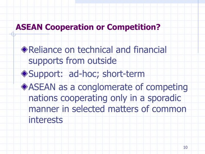 ASEAN Cooperation or Competition?
