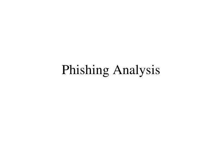 Phishing analysis