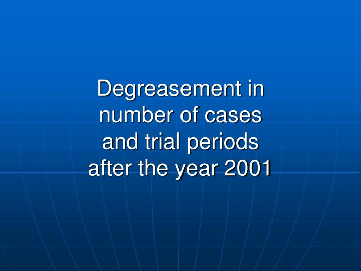 Degreasement in