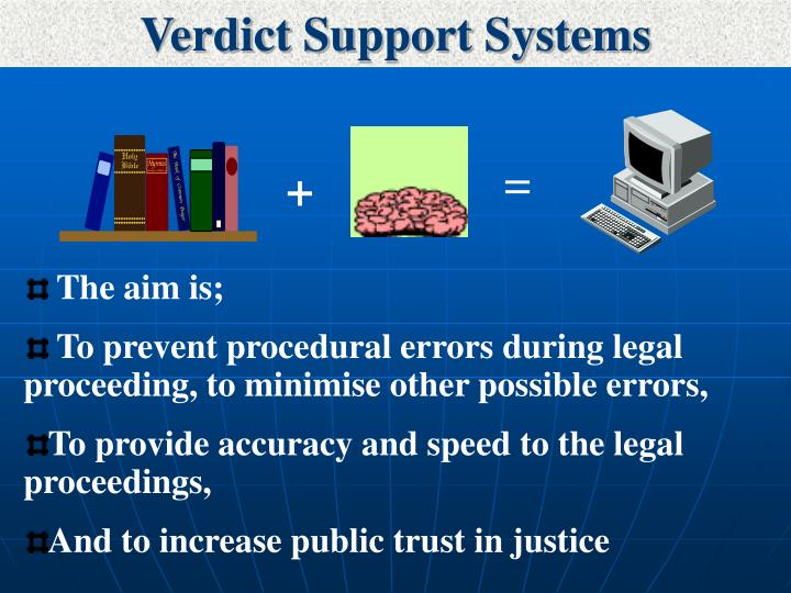Verdict Support Systems