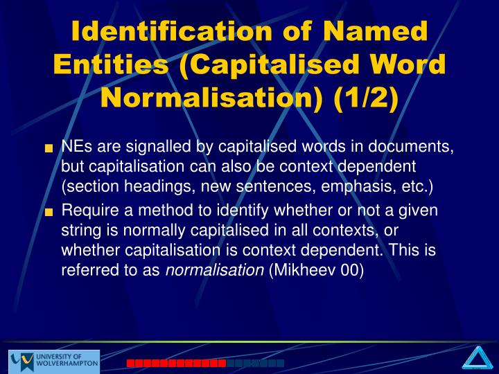 Identification of Named Entities (Capitalised Word Normalisation) (1/2)