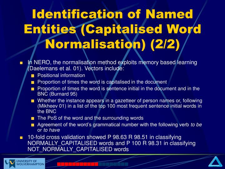 Identification of Named Entities (Capitalised Word Normalisation) (2/2)