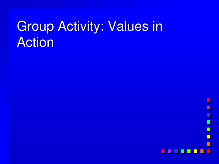 Group Activity: Values in Action