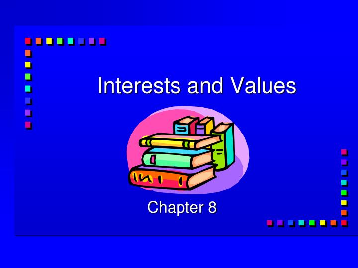 Interests and Values