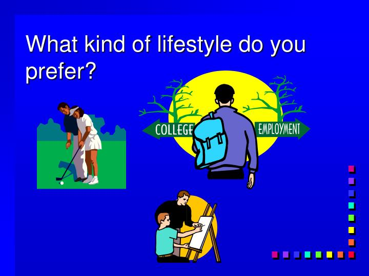 What kind of lifestyle do you prefer?