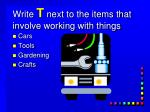 write t next to the items that involve working with things