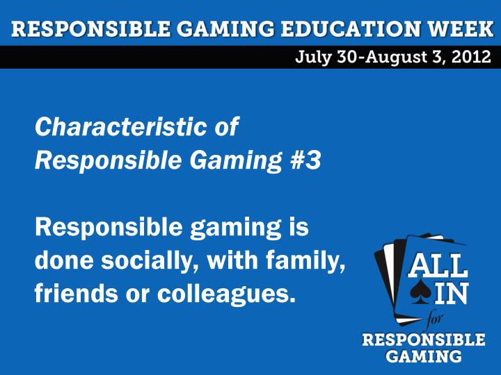 Characteristic of Responsible Gaming #3