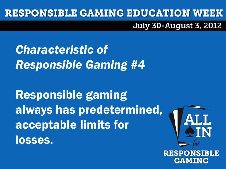 Characteristic of Responsible Gaming #4