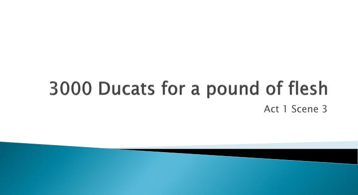 3000 Ducats for a pound of flesh