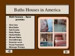 baths houses in america