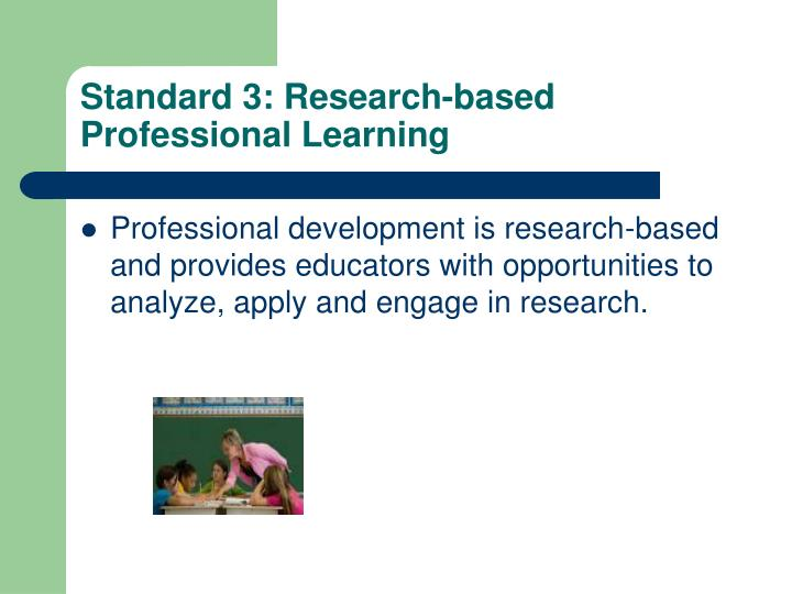 teachers professional development research based on Research-based practice examples welcome to the college of education and human development the best practice in any discipline is based upon sound research and professional judgment we commit ourselves to basing our instruction.