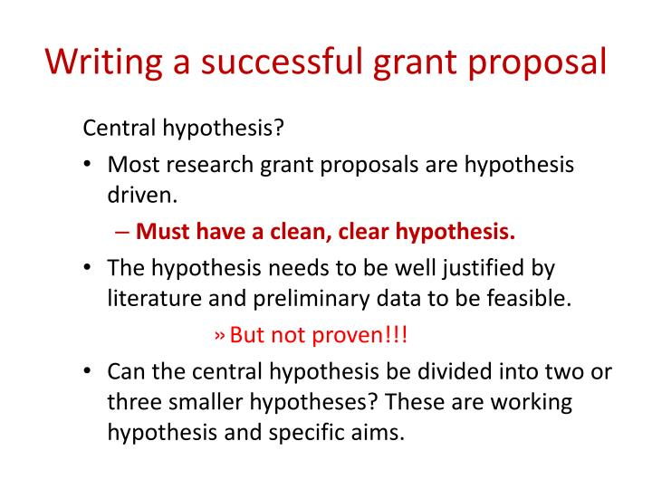writing a good grant proposal Writing a successful grant proposal with the process of writing a successful grant proposal ensuring a good fit to immediately begin writing, your proposal.