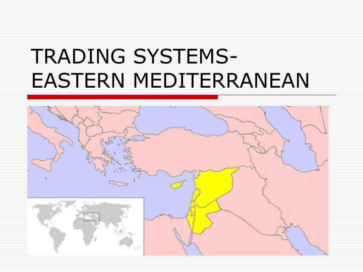 Trading systems eastern mediterranean
