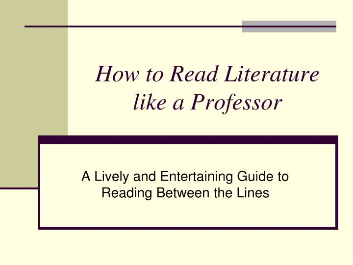 chapter 1 every trip is a quest how to read literature like a professor