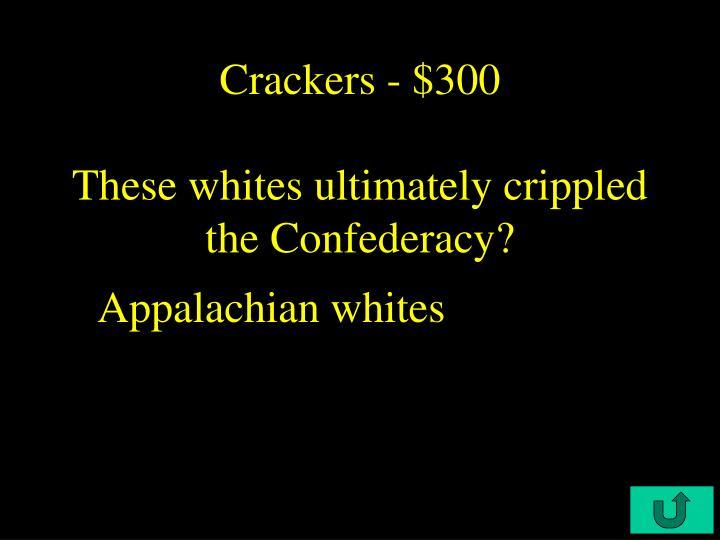 Crackers - $300