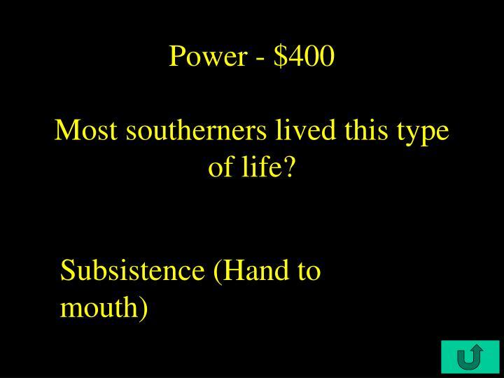 Power - $400
