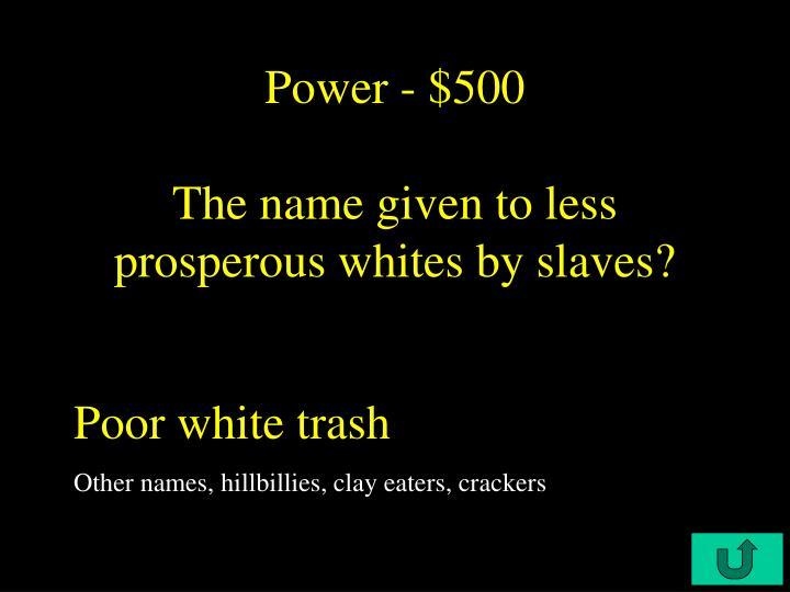 Power - $500