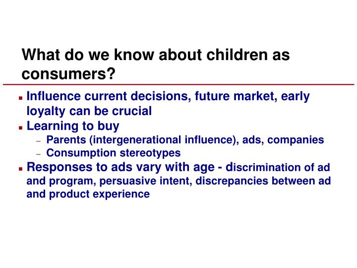 What do we know about children as consumers?