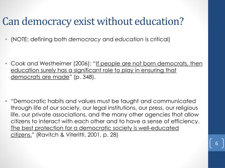 Can democracy exist without education?
