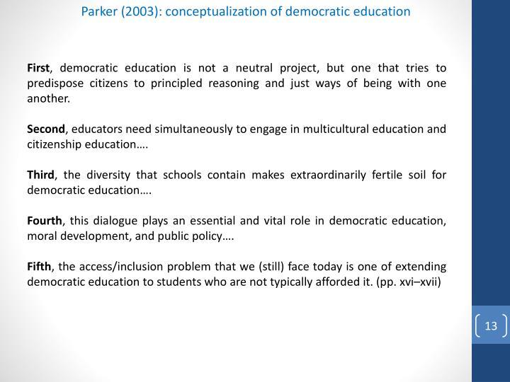 Parker (2003): conceptualization of democratic education