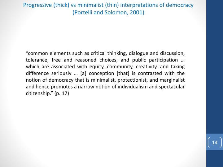 Progressive (thick) vs minimalist (thin) interpretations of democracy