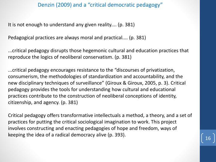 "Denzin (2009) and a ""critical democratic pedagogy"""