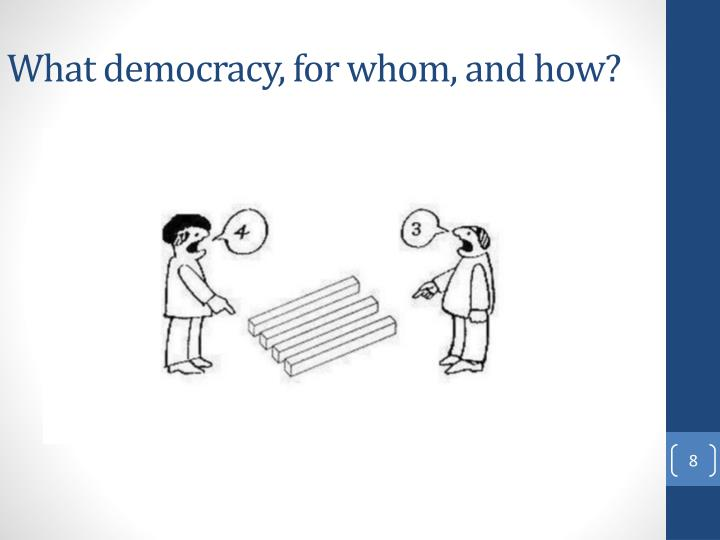 What democracy, for whom, and how?