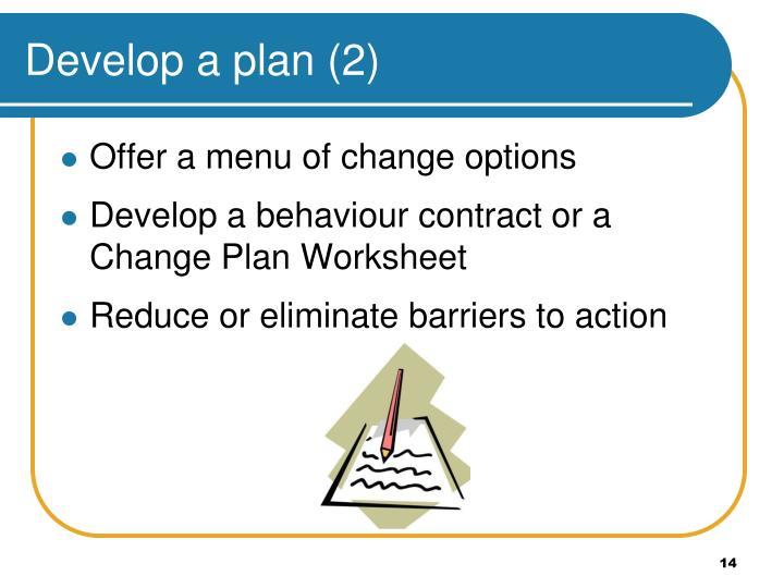 Develop a plan (2)