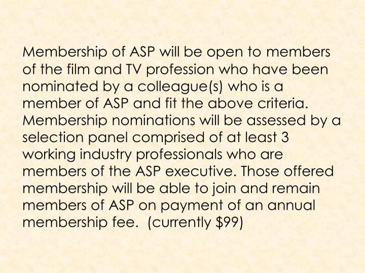 Membership of ASP will be open to