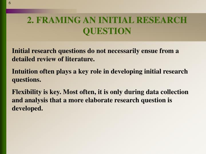 2. FRAMING AN INITIAL RESEARCH QUESTION