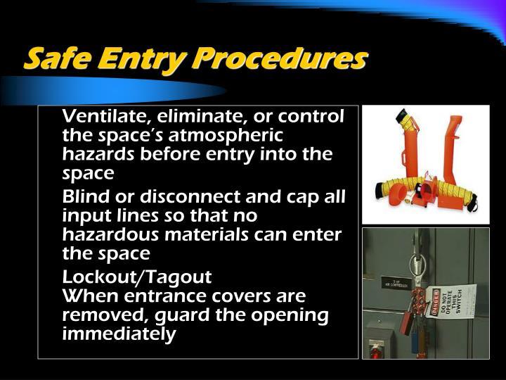 Safe Entry Procedures